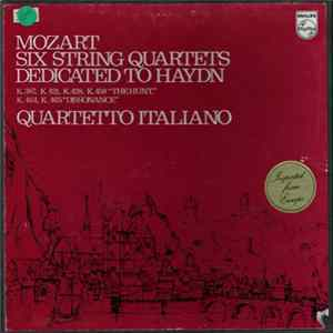 "Mozart, Quartetto Italiano - Six String Quartets Dedicated To Haydn (K.387, K.421, K.428, K.458 ""The Hunt,"" K.464, K.465 ""Dissonance"") Album"
