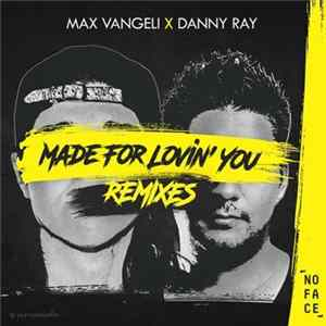 Max Vangeli X Danny Ray - Made For Lovin' You (Remixes) Album