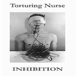 Torturing Nurse, Inhibition - Untitled Album