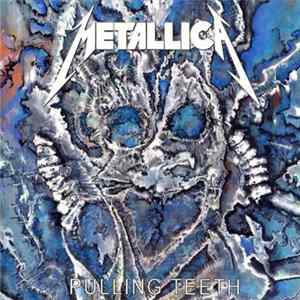 Metallica - Pulling Teeth Album