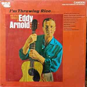 Eddy Arnold - I'm Throwing Rice (At The Girl I Love) And Other Favorites By Eddy Arnold Album