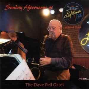 The Dave Pell Octet - Sunday Afternoons At The Lighthouse Cafe Album