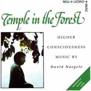 David Naegele - Temple In The Forest Album