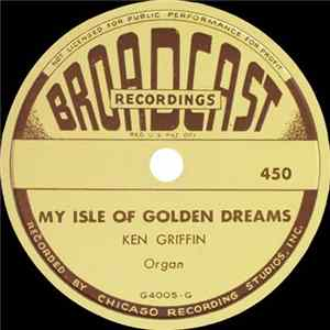Ken Griffin - My Isle Of Golden Dreams / Every Little Movement Album