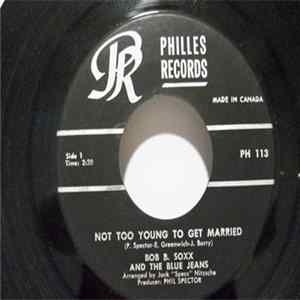 Bob B. Soxx And The Blue Jeans - Not Too Young To Get Married / Annette Album