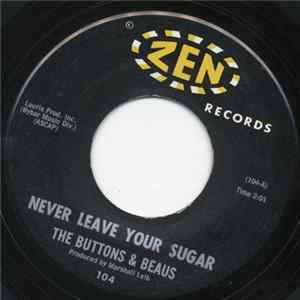 The Buttons & Beaus - Never Leave Your Sugar / Twistin' Blues Album