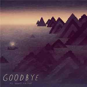My Robot Friend - Goodbye Album