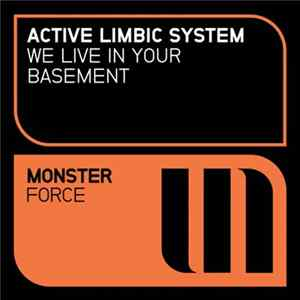 Active Limbic System - We Live In Your Basement Album