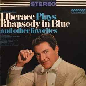 Liberace - Liberace Plays Rhapsody In Blue And Other Favorites Album