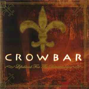 Crowbar - Lifesblood For The Downtrodden Album