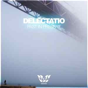 Delectatio - Past In Present Album