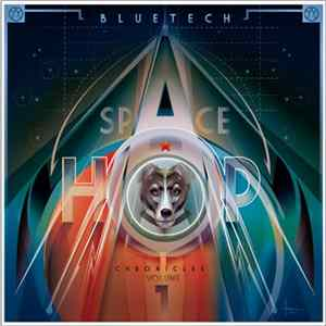 Bluetech - Spacehop Chronicles Vol. 1 Album
