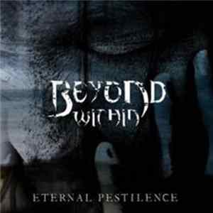 Beyond Within - Eternal Pestilence Album