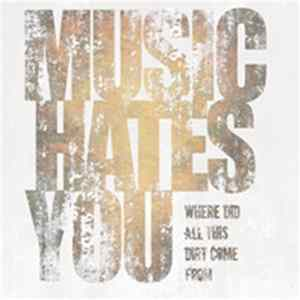 Music Hates You - Where Did All This Dirt Come From Album