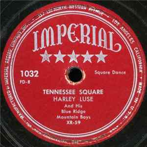 Harley Luse And His Blue Ridge Mountain Boys - Tennessee Square / Chicken Reel Album