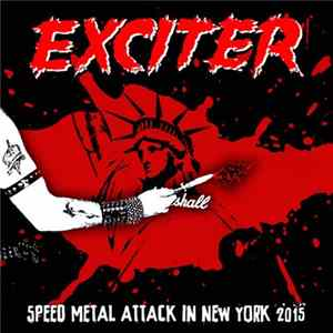 Exciter - Speed Metal Attack In New York 2015 Album
