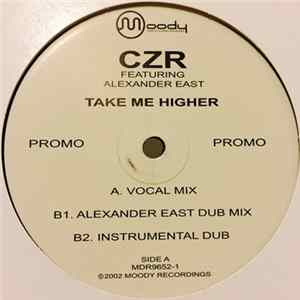 CZR Featuring Alexander East - Take Me Higher Album