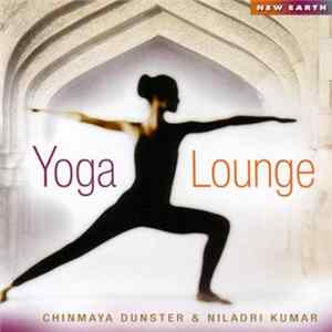 Chinmaya Dunster & Niladri Kumar - Yoga Lounge Album