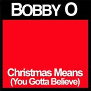 Bobby O - Christmas Means (You Gotta Believe) Album