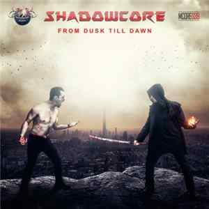 Shadowcore - From Dusk Till Dawn Album