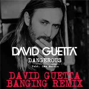 David Guetta Feat. Sam Martin - Dangerous (David Guetta Banging Remix) Album