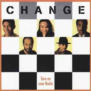 Change - Turn On Your Radio Album