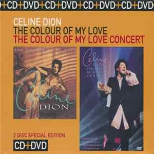 Celine Dion - The Colour Of My Love / The Colour Of My Love Concert Album
